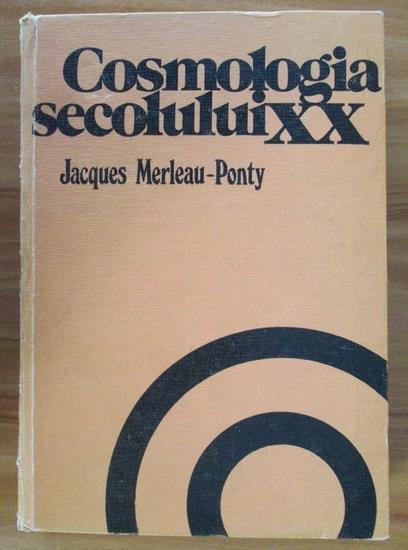 Anticariat: Jacques Merleau-Ponty - Cosmologia secolului XX