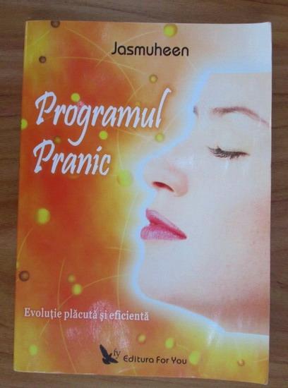 Anticariat: Jasmuheen - Programul Pranic. Evolutie placuta si eficienta