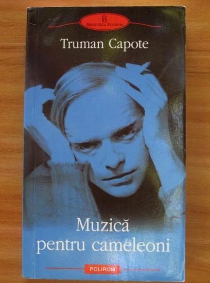 Anticariat: Truman Capote - Muzica pentru cameleoni