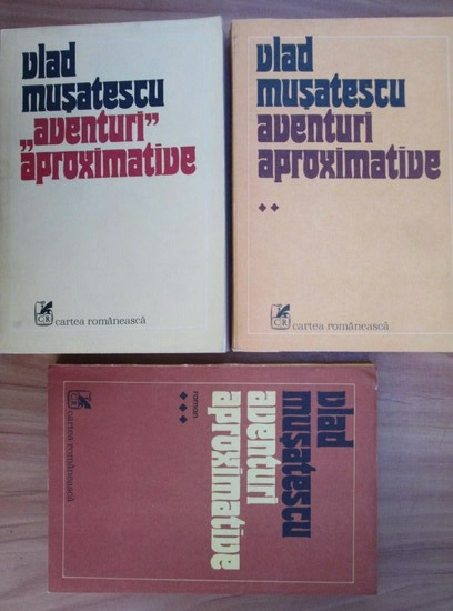 Anticariat: Vlad Musatescu - Aventuri aproximative (3 volume)