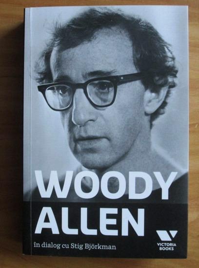 Anticariat: Woody Allen in dialog cu Stig Bjorkman