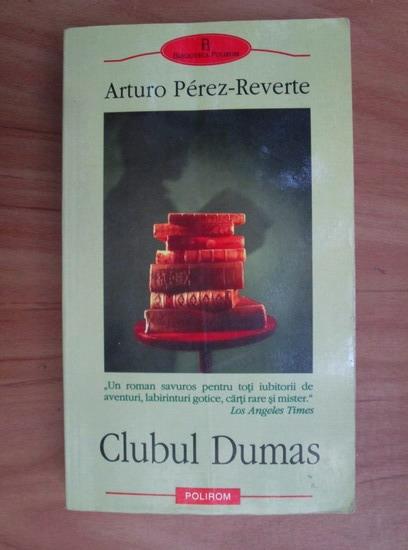 Anticariat: Arturo Perez-Reverte - Clubul Dumas