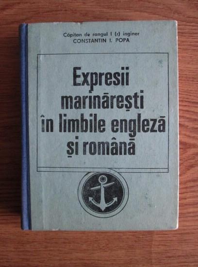 Anticariat: Constantin I. Popa - Expresii marinaresti in limbile engleza si romana