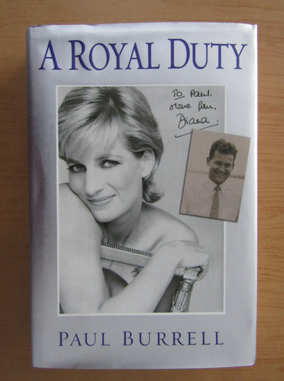 Anticariat: Paul Burrell - A Royal Duty