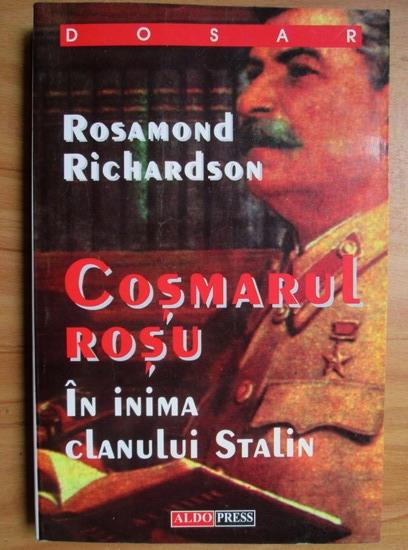 Anticariat: Rosamond Richardson - Cosmarul rosu. In inima clanului Stalin