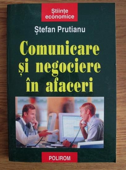 Anticariat: Stefan Prutianu - Comunicare si negociere in afaceri