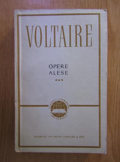 Anticariat: Voltaire - Opere alese (volumul 3)