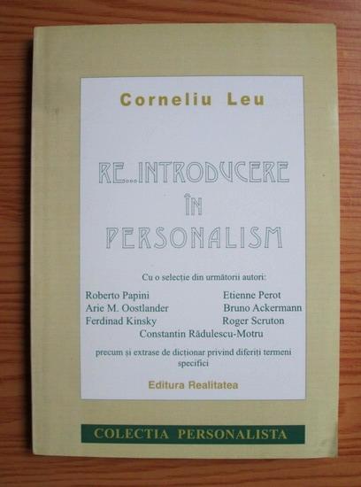 Anticariat: Corneliu Leu - Re...introducere in personalism