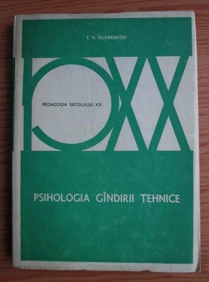 Anticariat: T. V. Kudreavtev - Psihologia gandirii tehnice
