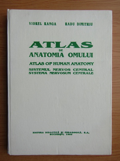 Anticariat: Viorel Ranga - Atlas de anatomia omului. Atlas of Human Anatomy. Sistemul nervos central