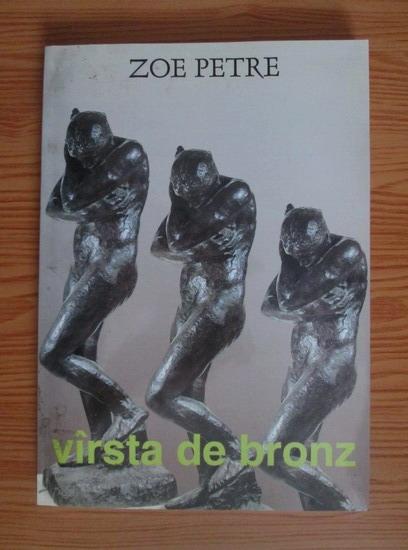 Anticariat: Zoe Petre - Varsta de bronz