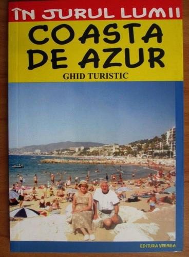 Anticariat: Claudiu-Viorel Savulescu - Coasta de Azur. Ghid turistic