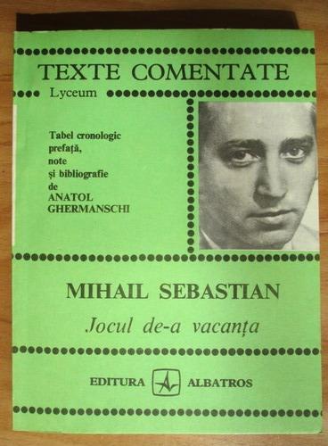 Anticariat: Mihail Sebastian - Jocul de-a vacanta