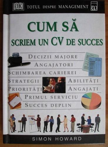 Anticariat: Simon Howard - Cum sa scriem un CV de succes
