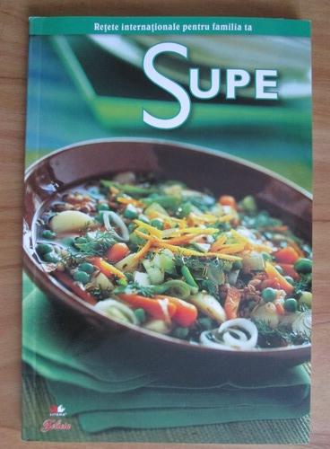 Anticariat: Supe. Retete internationale pentru familia ta
