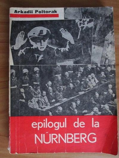 Anticariat: Arkadii Poltorak - Epilogul de la Nurnberg