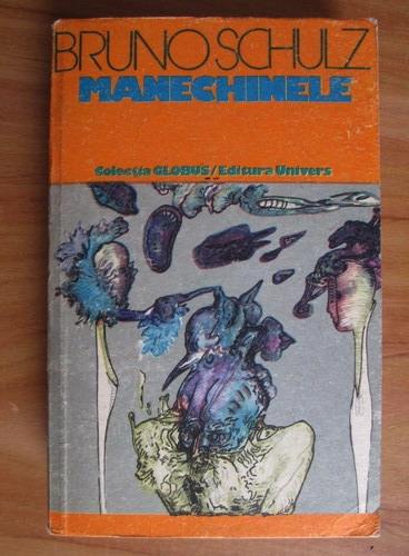 Anticariat: Bruno Schulz - Manechinele