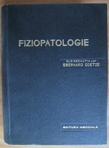 Anticariat: Eberhard Goetze - Fiziopatologie
