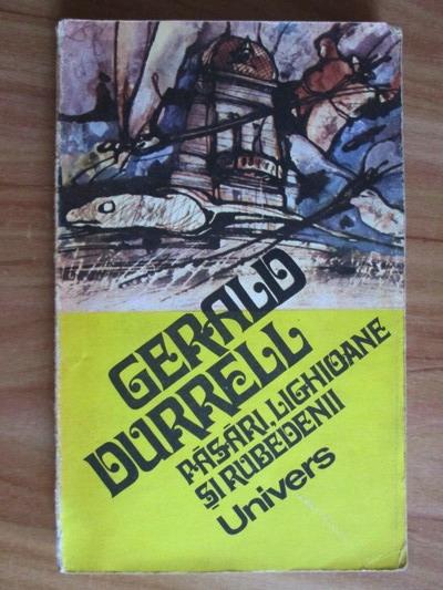 Anticariat: Gerald Durrell - Pasari, lighioane si rubedenii