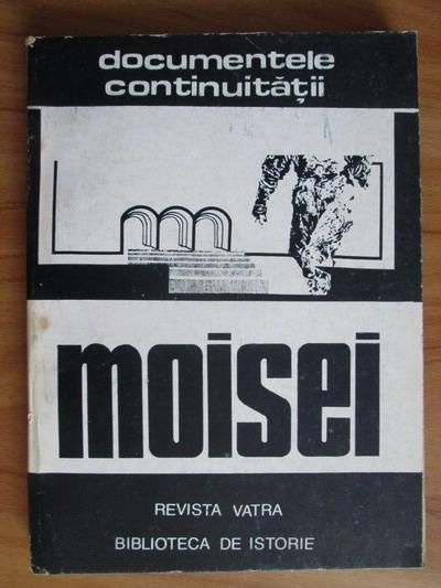 Anticariat: Gheorghe I. Bodea - Documentele continuitatii. Moisei