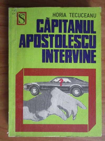 Anticariat: Horia Tecuceanu - Capitanul Apostolescu intervine