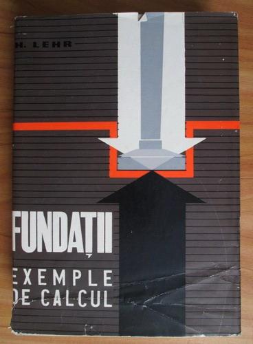 Anticariat: Hugo Lehr - Fundatii. Exemple de calcul