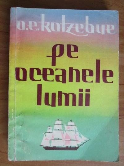 Anticariat: O. E. Kotzebue - Pe oceanele lumii
