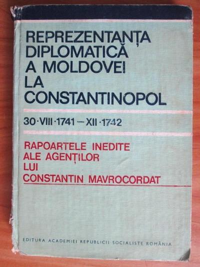 Anticariat: Reprezentanta diplomatica a Moldovei la Constantinopol. Rapoartele inedite ale agentilor lui Constantin Mavrocordat