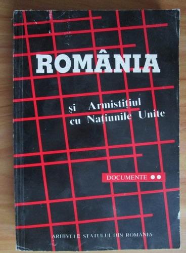 Anticariat: Romania si armistitiul cu Natiunile Unite. Documente (volumul 2)