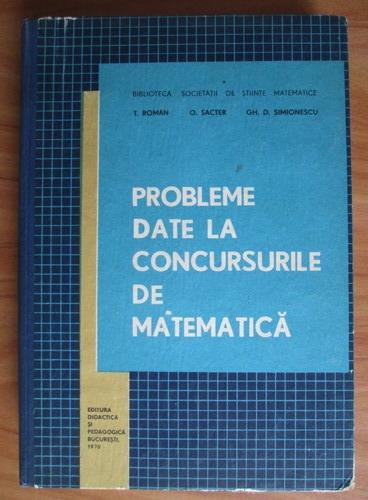 Anticariat: T. Roman - Probleme date la concursurile de matematica