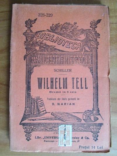 Anticariat: Schiller - Wilhelm Tell. Drama in 5 acte
