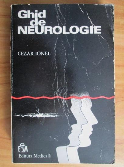 Anticariat: Cezar Ionel - Ghid de neurologie