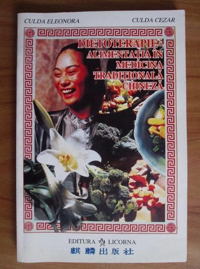 Anticariat: Culda Eleonora - Dietoterapie. Alimentatia in medicina traditionala chineza