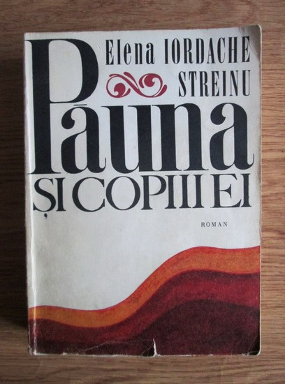 Anticariat: Elena Iordache-Streinu - Pauna si copiii ei