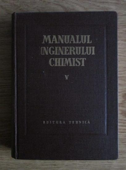 Anticariat: I. Blum - Manualul inginerului chimist (volumul 5)