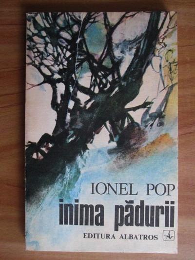 Anticariat: Ionel Pop - Inima padurii