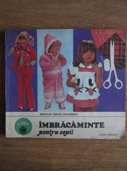 Anticariat: Natalia Tautu Stanescu - Imbracaminte pentru copii