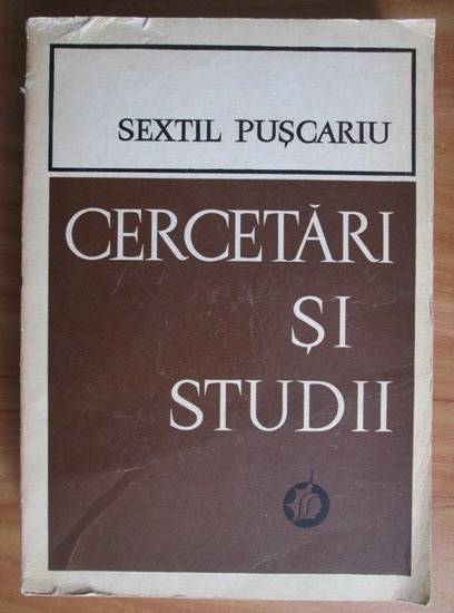 Anticariat: Sextil Puscariu - Cercetari si studii