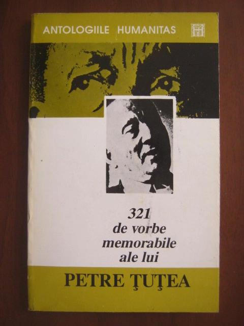 Anticariat: 321 de vorbe memorabile ale lui Petre Tutea