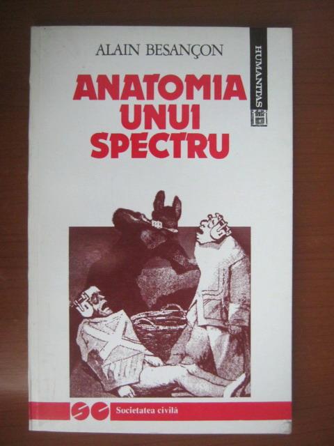 Anticariat: Alain Besancon - Anatomia unui spectru