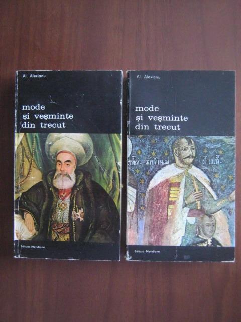 Anticariat: Alexandru Alexianu - Mode si vesminte din trecut (2 volume)