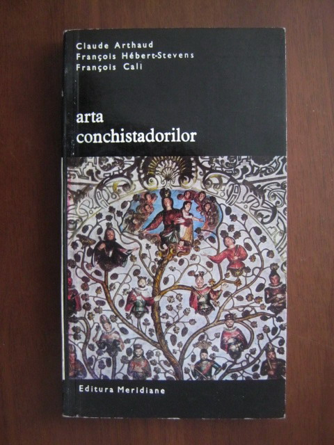 Anticariat: Claude Arthaud - Arta conchistadorilor