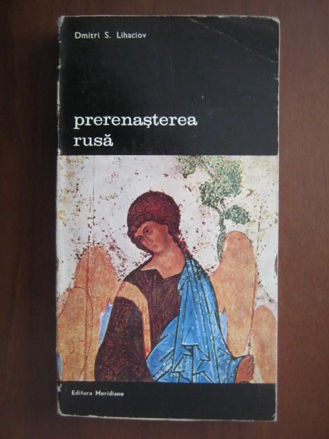 Anticariat: Dmitri S. Lihaciov - Prerenasterea rusa