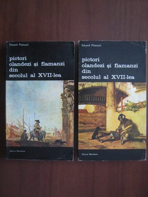 Anticariat: Eduard Plietzsch - Pictori olandezi si flamanzi din secolul al XVII-lea (2 volume)