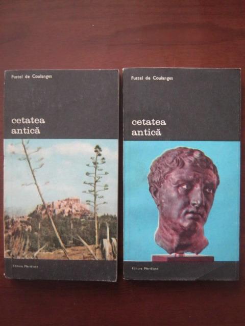 Anticariat: Fustel de Coulanges - Cetatea antica (2 volume)