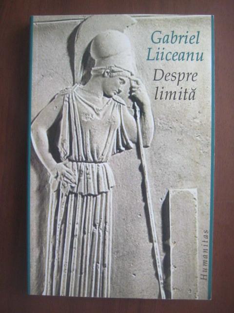 Anticariat: Gabriel Liiceanu - Despre limita