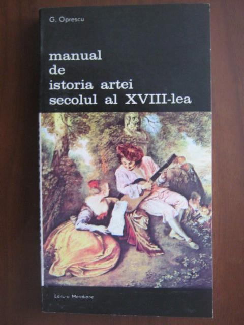 Anticariat: George Oprescu - Manual de istoria artei.  Secolul al XVIII-lea