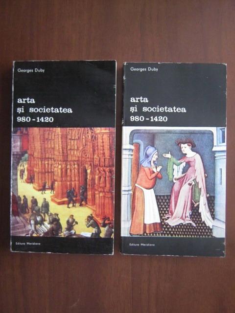 Anticariat: Georges Duby - Arta si societatea 980-1420 (2 volume)