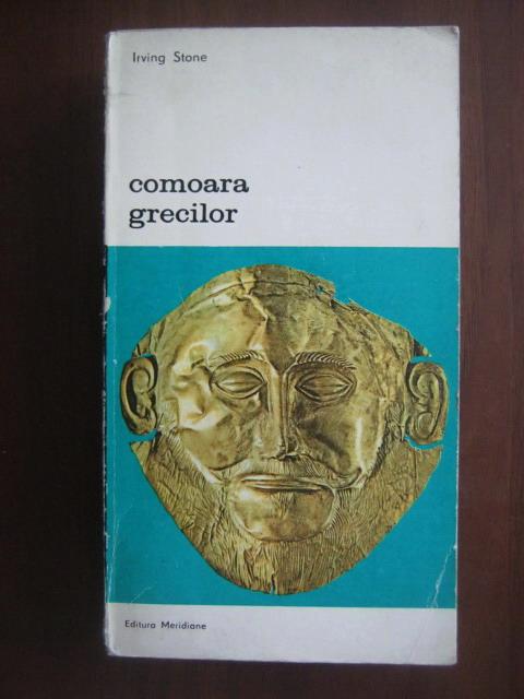 Anticariat: Irving Stone - Comoara grecilor