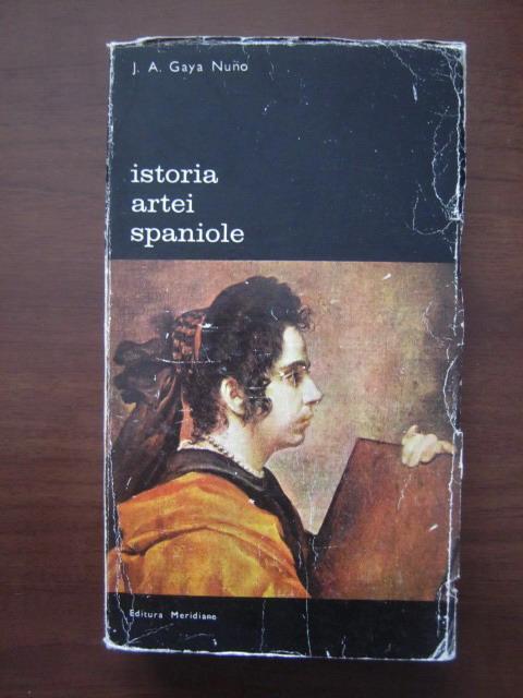 Anticariat: J. A. Gaya Nuno - Istoria artei spaniole